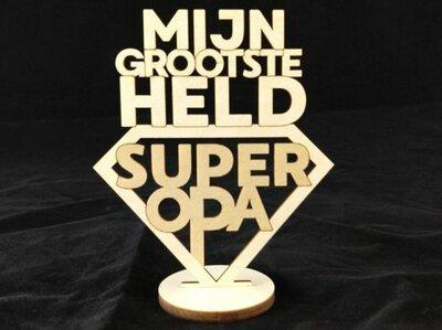 Tekst bord : Mijn grootste held super opa