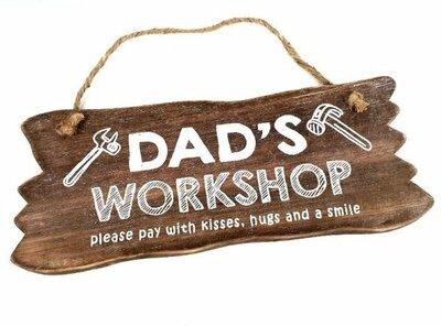 Tekst bord : Dad`s workshop