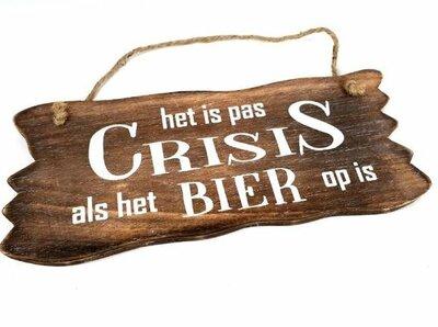 Tekst bord : Het is pas crisis als het bier op is