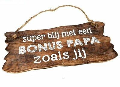 Tekst bord : super blij met een bonus papa zoals jij
