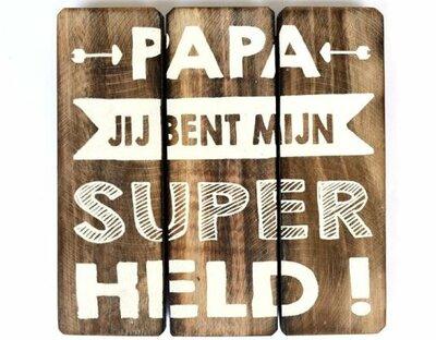Tekst bord: Papa je bent mijn super held