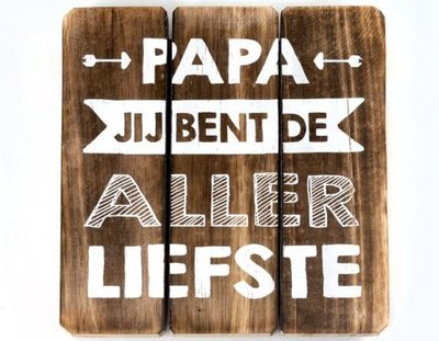 Tekst bord: Papa je bent de allerliefste