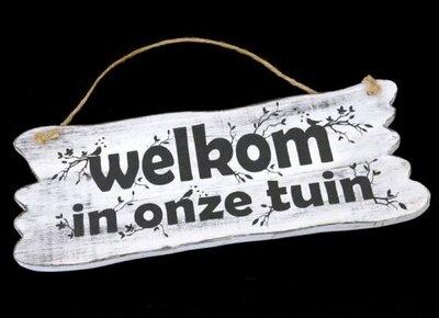 Tekst bord : Welkom in onze tuin